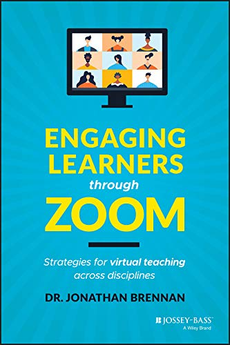 Compare Textbook Prices for Engaging Learners through Zoom: Strategies for Virtual Teaching Across Disciplines 1 Edition ISBN 9781119783145 by Brennan, Jonathan