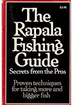 THE RAPALA FISHING GUIDE - Secrets from the Pros: Proven Techniques for Taking More and Bigger Fish