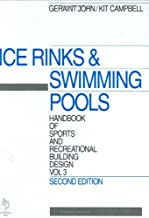 Handbook of Sports and Recreational Building Design Volume 3, Second Edition: Volume 3: Ice Rinks and Swimming Pools (Hand...