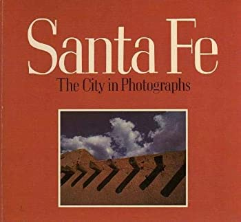 Santa Fe: The City in Photographs 0916795012 Book Cover