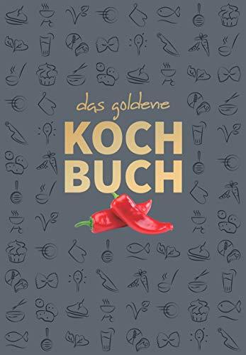 Das Goldene Kochbuch - das Original. 1000 Koch-, Grill- und Backrezepte aus Deutschland und aller Welt, 478 Seiten, Design-Buchcover, Lesezeichenband, NEUWARE.