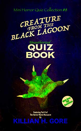 Creature from the Black Lagoon Unauthorized Quiz Book: Mini Horror Quiz Collection #8 (English Edition)