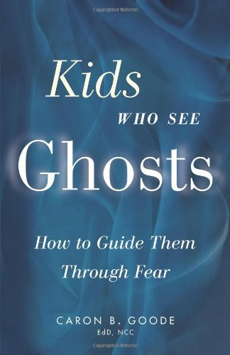 Kids Who See Ghosts: How to Guide Them Through Fear (English Edition)
