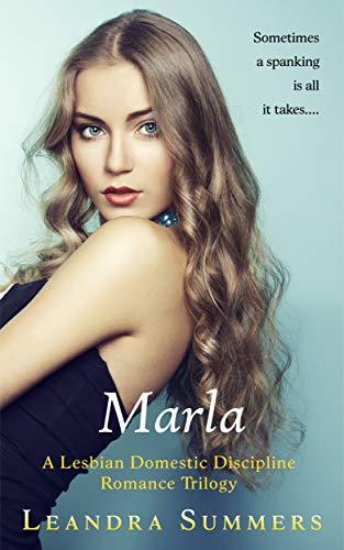 Marla: A Lesbian Domestic Discipline Romance Trilogy
