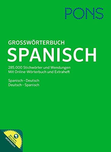 PONS Großwörterbuch Spanisch mit Online-Wörterbuch: Spanisch - Deutsch / Deutsch - Spanisch. Rund 280.000 Stichwörter und Wendungen