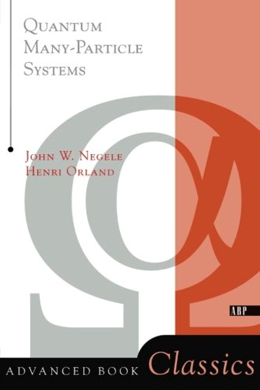 ブラジャー差し迫ったベルベットQuantum Many-particle Systems (Frontiers in Physics)