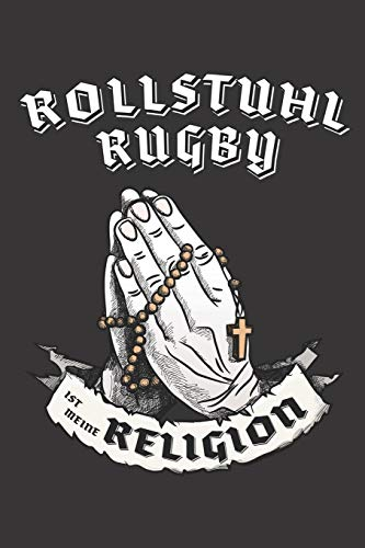 Rollstuhl Rugby Ist Meine Religion: DIN A5 6x9 I 120 Seiten I Blanko I Notizbuch I Notizheft I Notizblock I Geschenk I Geschenkidee