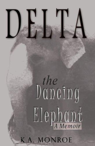 Delta the Dancing Elephant: A Memoir (English Edition)