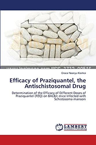 Efficacy of Praziquantel, the Antischistosomal Drug