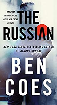 The Russian: A Novel (Rob Tacoma Book 1) by [Ben Coes]