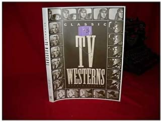 Classic TV Westerns: A Pictorial History (Citadel Press Film Series)