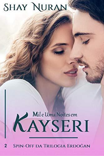 Mil e Uma Noites em Kayseri: Spin-off 2 - Trilogia Erdoğan