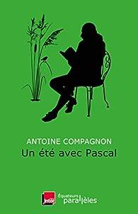 Un été avec Pascal par Antoine Compagnon