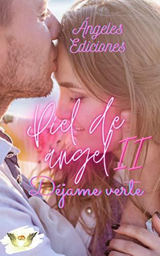 Piel de ángel: Déjame verte de Ángeles Ediciones