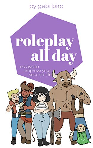 Roleplay All Day: Essays to Improve Your Second Life (English Edition)