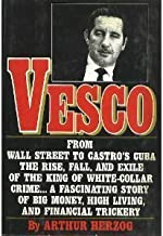 Vesco: From Wall Street to Castro's Cuba the Rise, Fall, and Exile of the King of White Collar Crime by Arthur Herzog (1-Oct-1987) Hardcover