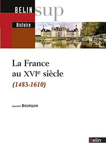 La France au XVIe siècle (1483-1610)