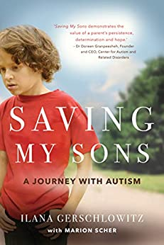 Saving My Sons: A Journey with Autism by [Ilana Gerschlowitz, Marion Scher]