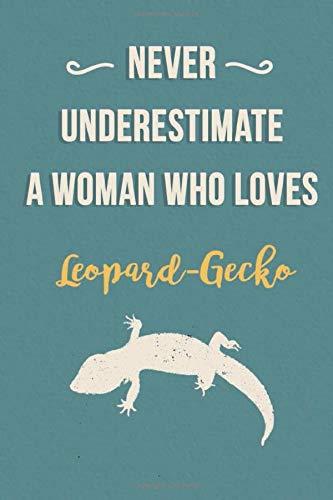 "Leopard Gecko lovers Journal gift: Never underestimate a girl who loves Leopard Gecko Blank Lined Journal Notebook for Leopard Gecko lover Or a gift ... loves Leopard Gecko(6""x9"" inch) 120 Pages."