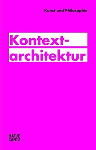 Kunst und Philosophie. Kontextarchitektur