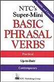 Ntc's Super-Mini Basic Phrasal Verbs (NTC's Super-Minis)
