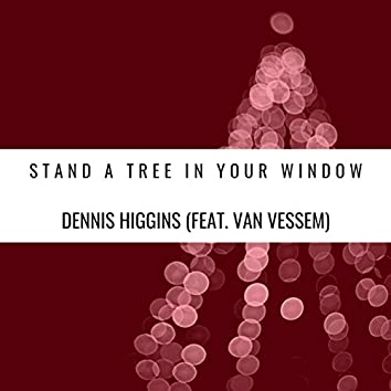 Stand a Tree In Your Window