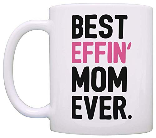 Diuangfoong Gifts for Mom Best Effin Mom Ever Mom Gifts from Coffee Mug (11 oz)