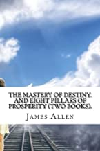 The Mastery of Destiny.  And Eight pillars of prosperity (Two Books).