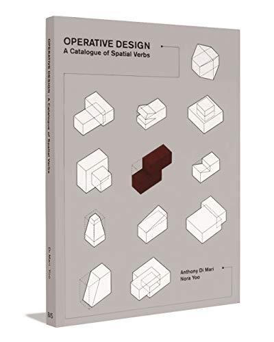 Operative Design: A Catalog of Spatial Verbs: a catalogue of spatial verbs