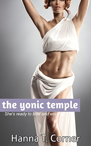 The Yonic Temple (Lesbian Erotica) (English Edition)
