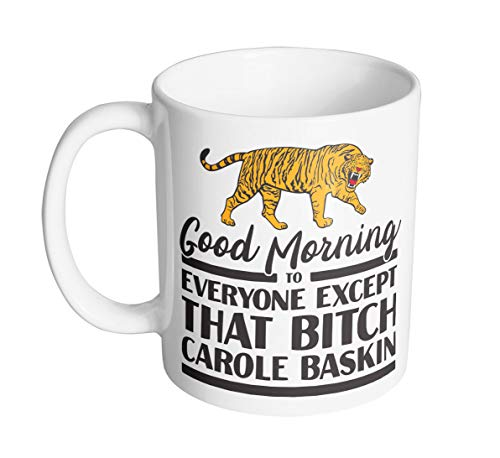 Good Morning To Everyone Excepto That Bitch Carole
