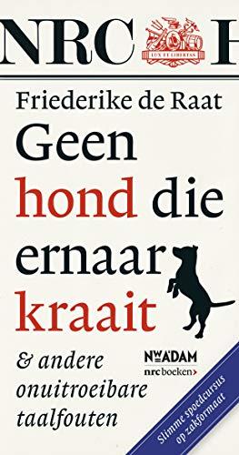 Geen hond die ernaar kraait (Dutch Edition)