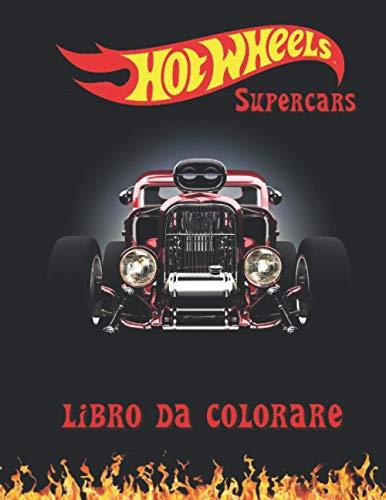 Hot-Wheels supercars libro da colorare: ami le supercar? questo è il libro da colorare giusto per te!