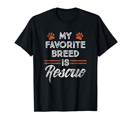 My Favorite Breed is RESCUE - Pet Dog Mutt Lover T-Shirt