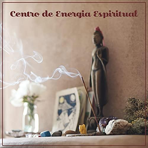 Centro de Energia Espiritual - Coleção de Música Zen Asiática para Meditação e Yoga