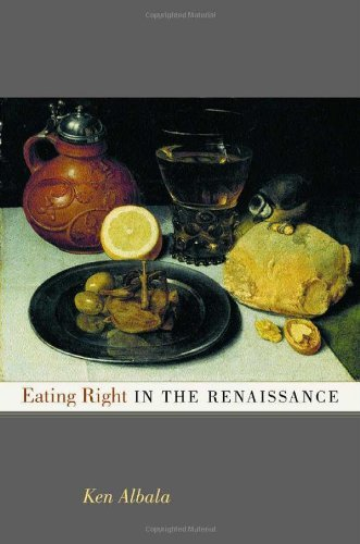 Eating Right in the Renaissance (California Studies in Food and Culture Book 2) (English Edition)