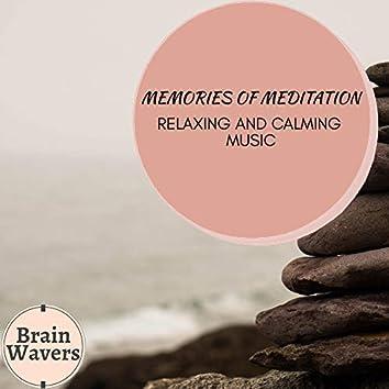 Memories Of Meditation - Relaxing And Calming Music