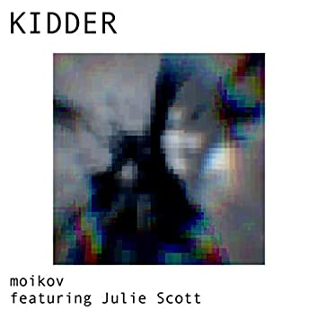 Kidder (feat. Julie Scott)