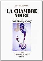 La chambre noire ou Derb Moulay Chérif de J. Mdidech
