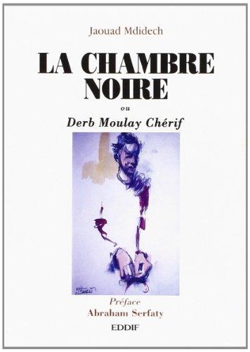 La chambre noire ou Derb Moulay Chérif