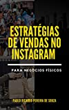 Estratégias de Vendas no Instagram para Negócios Físicos (Portuguese Edition)