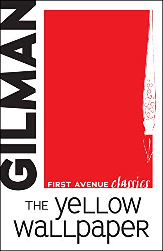 The Yellow Wallpaper (First Avenue Classics ) (English Edition)