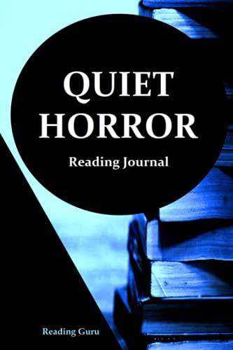 Quiet Horror Reading Journal: A Reading Guru Journal for Book Lovers Worldwide