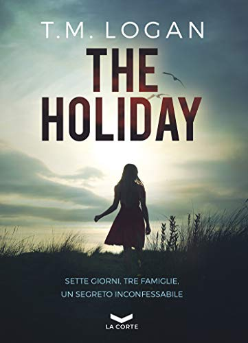 THE HOLIDAY di [T.M. LOGAN, Federico Ghirardi]