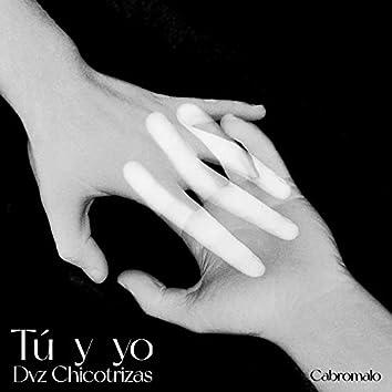 Tú y yo (feat. Chicotrizas69 & Cabromalo)