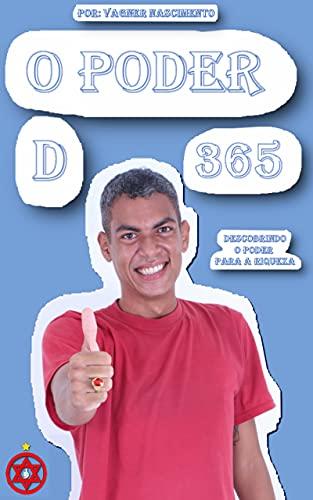 O Poder D 365: Descobrindo o poder para a riqueza