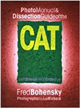 Photo Manual and Dissection Guide of the Cat: With Sheep Heart, Brain, Eye [Spiral-bound] Fred Bohensky