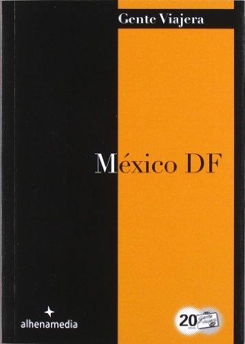 México DF 2012 (Gente Viajera)