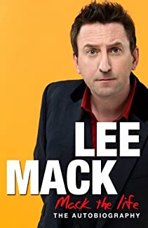 Lee Mack - Mack The Life: The Autobiography