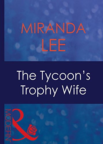 The Tycoon's Trophy Wife (Mills & Boon Modern) (Wives Wanted, Book 2) (English Edition)